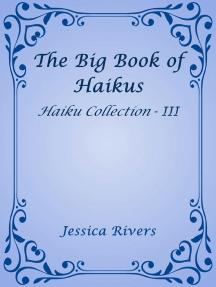 The Big Book of Haikus: Haiku Collection, #3