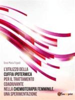 L'utilizzo della cuffia ipotermica per il trattamento coadiuvante nella chemioterapia femminile. Una sperimentazione