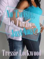 No Twists, No Turns, Just Love