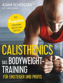 Calisthenics – Das Bodyweight-Training für Einsteiger und Profis: Das Esquire-Programm endlich auf Deutsch