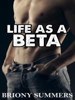 Life as a Beta