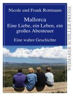 Mallorca - eine Liebe, ein Leben, ein großes Abenteuer