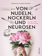 Von Nudeln, Nockerln und Neurosen
