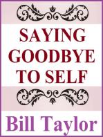 Saying Goodbye To Self