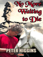 No More Waiting to Die