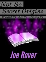 Not So Secret Origins