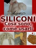 Siliconi - Cosa sono, come usarli