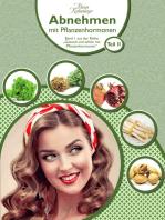 Abnehmen mit Pflanzenhormonen (Teil 2)