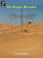 The Dragon, Shrouded