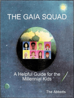 The Gaia Squad - A Helpful Guide for the Millennial Kids