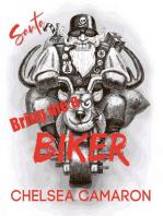Santa, Bring Me a Biker!