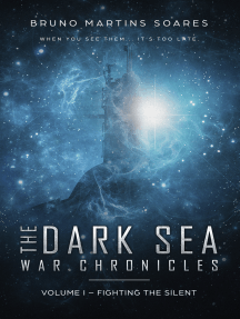 The Dark Sea War Chronicles: Volume I - Fighting the Silent