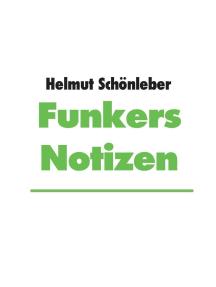 Funkers Notizen: 1941 - 1945
