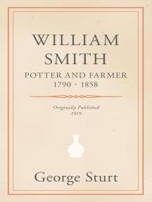 William Smith, Potter and Farmer 1790 - 1858
