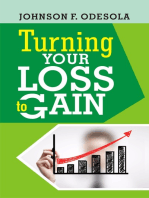 Turning Your Loss To Gain
