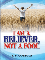 I Am A Believer, Not A Fool