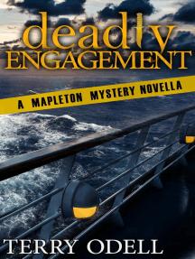 Deadly Engagement: Mapleton Mystery, #6