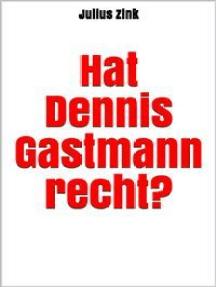 Hat Dennis Gastmann recht?