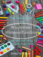 No-Sweat Home Schooling: The Cheap, Free, and Low-Stress Way To Teach Your Kids