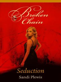 Broken Chain Part One: Seduction: Broken Chain, #1