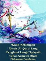Kisah Kehidupan Uwais Al-Qarni Sang Penghuni Langit Kekasih Tuhan Semesta Alam