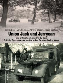 Union Jack und Jerrycan: Die britischen Light Utility Cars & Light Reconnaissance Cars des Zweiten Weltkrieges