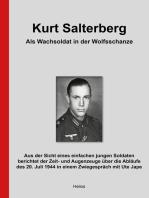 Kurt Salterberg – Als Wachsoldat in der Wolfsschanze