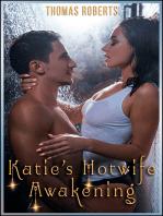 """Katie's Hotwife Awakening (Book 1 of """"Katie's Hotwife Adventures"""")"""