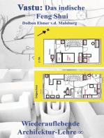 Vastu: Das indische Feng Shui: Wiederauflebende Architektur-Lehre