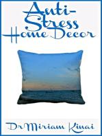 Anti Stress Home Decor