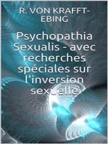 Psychopathia Sexualis - avec recherches spéciales sur l'inversion sexuelle