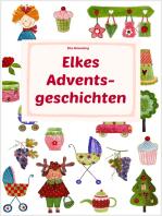 Elkes Adventsgeschichten