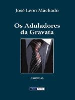 Os Aduladores da Gravata