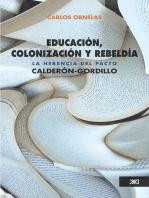 Educación, colonización y rebeldía: La herencia del pacto Calderón-Gordillo