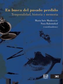En busca del pasado perdido: Temporalidad, historia y memoria