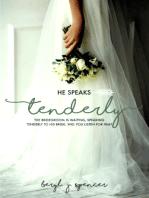 He Speaks Tenderly