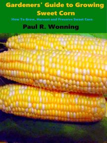 Gardeners' Guide to Growing Sweet Corn: Gardener's Guide to Growing Your Vegetable Garden, #14