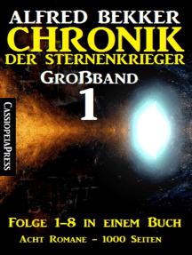 Chronik der Sternenkrieger Großband 1: Folge 1-8 in einem Buch - Acht Romane, 1000 Seiten
