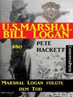 U.S. Marshal Bill Logan, Band 80