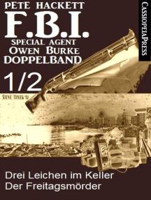 FBI Special Agent Owen Burke Folge 1/2 - Doppelband: Drei Leichen im Keller / Der Freitagsmörder