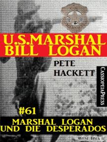 U.S. Marshal Bill Logan, Band 61: Marshal Logan und die Desperados