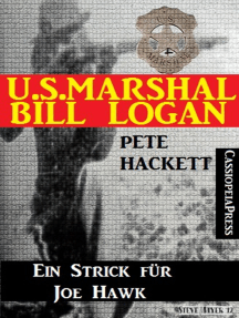 U.S. Marshal Bill Logan, Band 22: Ein Strick für Joe Hawk