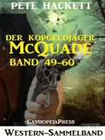 Der Kopfgeldjäger McQuade, Band 49-60 (Western-Sammelband)
