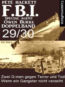 FBI Special Agent Owen Burke Folge 29/30 - Doppelband: Zwei G-men gegen Terror und Tod / Wenn ein Gangster nicht verzeiht