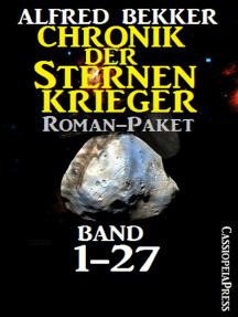 Chronik der Sternenkrieger, Roman-Paket: Band 1-27 (Science Fiction Abenteuer)