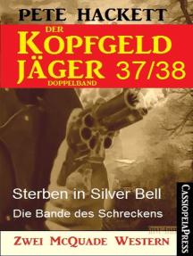 Der Kopfgeldjäger Folge 37/38 (Zwei McQuade Western): Sterben in Silver Bell / Die Bande des Schreckens