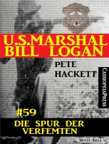 U.S. Marshal Bill Logan, Band 59: Die Spur des Verfemten