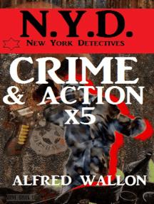 N.Y.D. - Crime und Action mal 5 - Sammelband (N.Y.D. - New York Detectives)