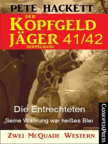 Der Kopfgeldjäger Folge 41/42 (Zwei McQuade Western): Die Entrechteten / Seine Währung war heißes Blei