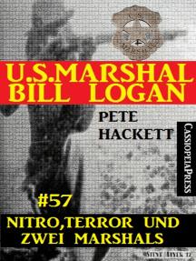 U.S. Marshal Bill Logan, Band 57: Nitro, Terror und zwei Marshals